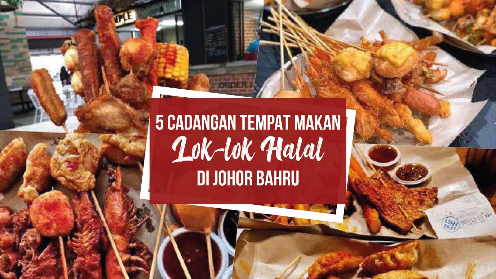 5 Cadangan Tempat Makan Lok Lok Halal di Johor Bahru